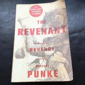 Other - The Revenant : A Novel of Revenge by Michael Punke